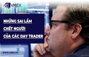 Những sai lầm chết người của các day trader